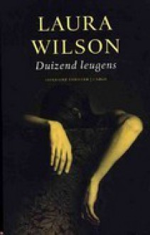 Duizend leugens - Laura Wilson