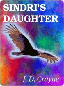 Sindri's Daughter [Irda's Children Book II] - J.D. Crayne