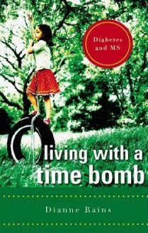 Living with a Time Bomb: Diabetes and M.S. - Dianne Rains