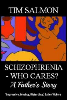 Schizophrenia - Who Cares? - A Father's Story - Tim Salmon