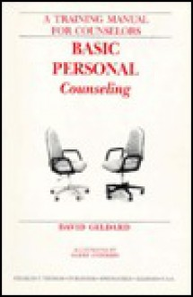 Basic Personal Counseling: A Training Manual for Counselors - David Geldard, Garry Anderson