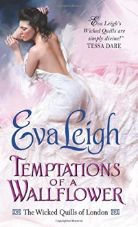 Temptations of a Wallflower: The Wicked Quills of London - Eva Leigh