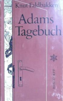 Adams Tagebuch - Knut Faldbakken