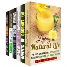 Natural Life Box Set (6 in 1): Money Saving Tips, Recipes and Projects for you Home, Beauty and Health (DIY Beauty Products & Natural Remedies) - Abby Chester, Tiffany Brook, Carrie Bishop, Marisa Lee