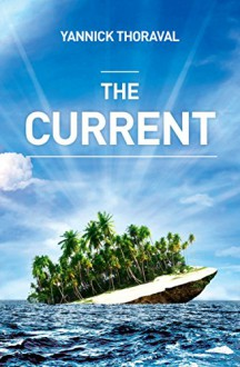 The Current - Yannick Thoraval
