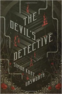 The Devil's Detective: A Novel - Simon Kurt Unsworth