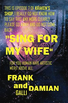 Sing for My Wife: Episode 7 of Kraken's Shop (Series 1) - Frank Galli, Damian Galli