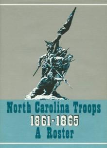 North Carolina Troops, 1861-1865: A Roster (Volume 13: Infantry, 53rd-56th Regiments) - Weymouth T. Jordan Jr., Weymouth T. Jordan