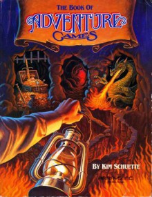The Book of Adventure Games - Kim Schuette