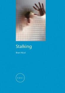 Stalking (FOCI) - Bran Nicol