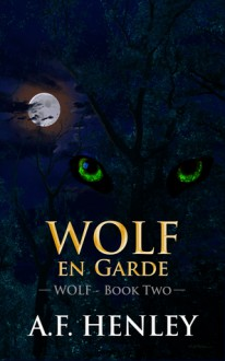 Wolf, en Garde - A.F. Henley