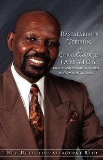 Rastafarian's Uprising at Coral Gardens, Jamaica - Selbourne Reid