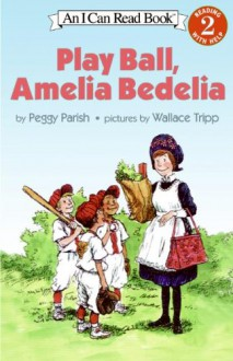 Play Ball, Amelia Bedelia (I Can Read Level 2) - Peggy Parish,Wallace Tripp