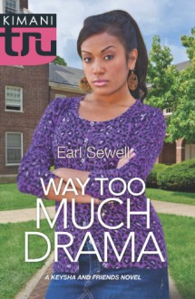 Way Too Much Drama (Kimani Tru) - Earl Sewell