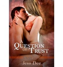 A Question of Trust - Jess Dee