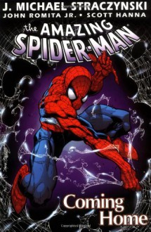 Amazing Spider-Man Vol. 1: Coming Home - J. Michael Straczynski
