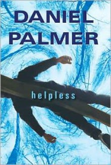 Helpless - Daniel Palmer