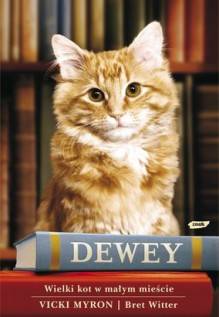 Dewey. Wielki kot w małym mieście - Vicki Myron, Maria Makuch, Bret Witter