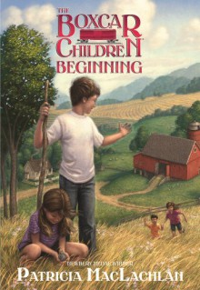 The Boxcar Children Beginning: The Aldens of Fair Meadow Farm - Patricia MacLachlan