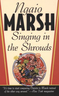 Singing in the Shrouds - Ngaio Marsh