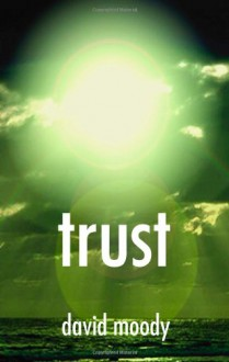Trust - David Moody
