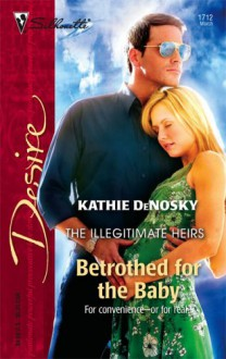 Betrothed for the Baby - Kathie DeNosky
