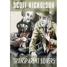 Transparent Lovers - Scott Nicholson
