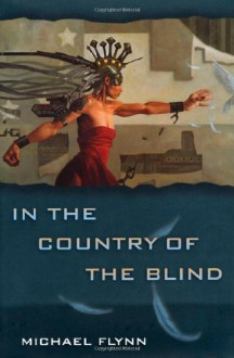 In the Country of the Blind - Michael Flynn