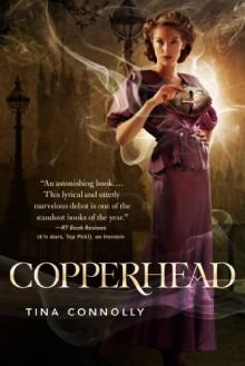 Copperhead - Tina Connolly