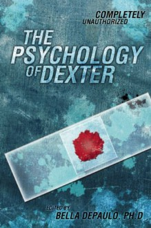 The Psychology of Dexter (Psychology of Popular Culture) -