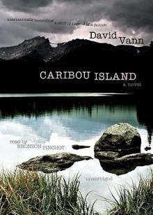 Caribou Island - David Vann