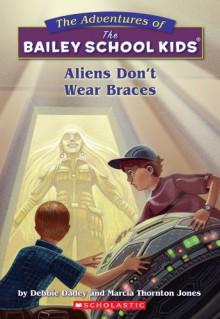 Aliens Don't Wear Braces - Debbie Dadey,Marcia Thornton Jones