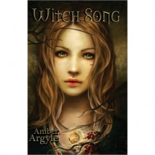 Witch Song - Amber Argyle