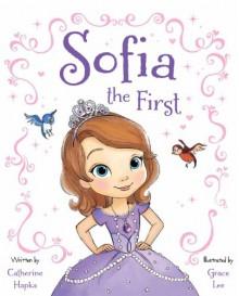 Sofia the First - Catherine Hapka, Grace Lee