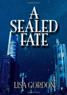 A Sealed Fate - Lisa Gordon
