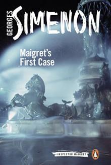Maigret's First Case (Inspector Maigret) - Georges Simenon, Ros Schwartz