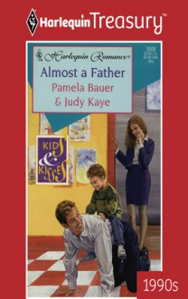 Almost a Father - Pamela Bauer, Judy Kaye