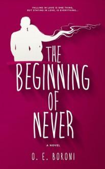 The Beginning of Never - O.E. Boroni