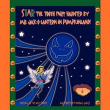 Star the Tooth Fairy Haunted by Mr. Jack-O-Lantern in Pumpkinland! - Lucy Tooth