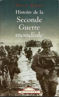 Histoire de la Seconde Guerre mondiale - Charles Le Brun, Pierre Ripert