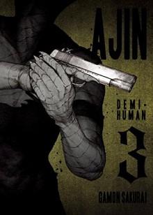 Ajin, Volume 3 (Demi-Human) - Gamon Sakurai