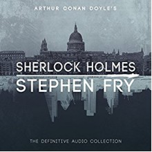 Sherlock Holmes: The Definitive Collection - Arthur Conan Doyle,Stephen Fry