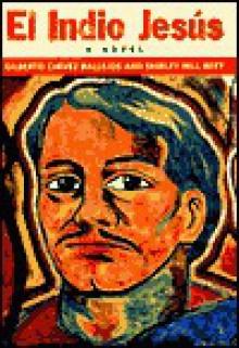 El Indio Jesus - Gilberto Chavez Ballejos, Shirley Hill Witt