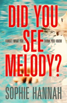 Did You See Melody? - Sophie Hannah