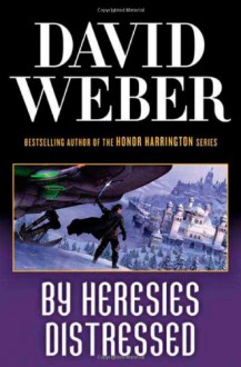 By Heresies Distressed (Safehold) - David Weber