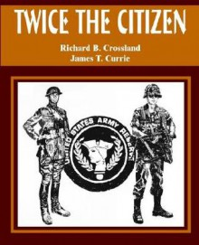 Twice the Citizen - Richard Crossland, James Currie