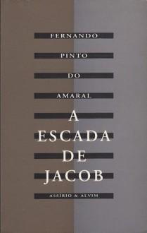 A Escada de Jacob - Fernando Pinto do Amaral