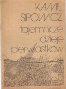 Tajemnicze dzieje pierwiastków - Kamil Sipowicz