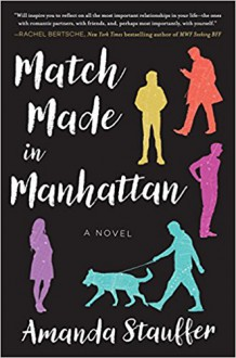 Match Made in Manhattan: A Novel - Amanda Stauffer
