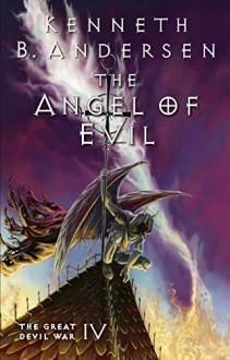 The Angel of Evil - Kenneth Bøgh Andersen